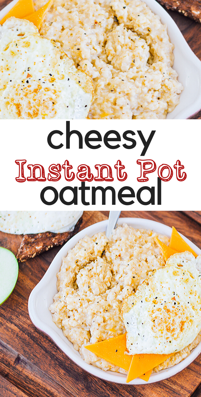 Cheesy Savory Oatmeal - Instant Pot